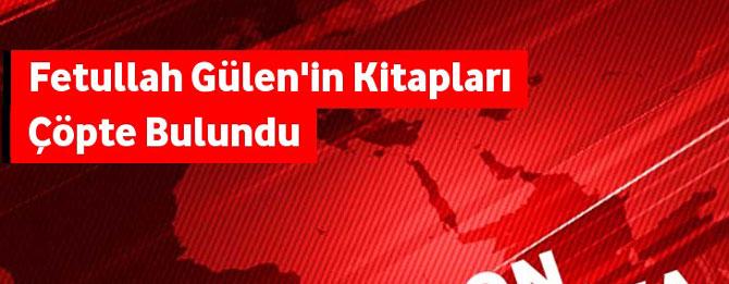 Fethullah Gülen kitapları çöpe atıldı