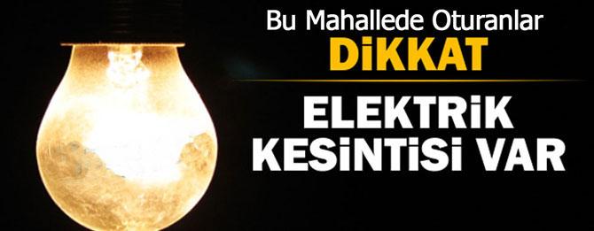 Elektrik kesintisine dikkat edin!